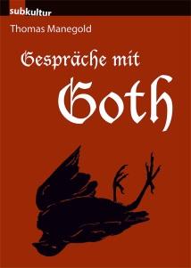 """Thomas Manegold """"Gespräche mit Goth"""""""