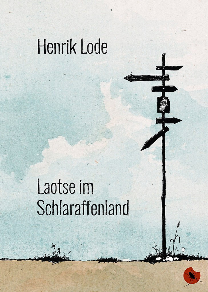"Henrik Lode ""Laotse im Schlaraffenland"" -periplaneta"